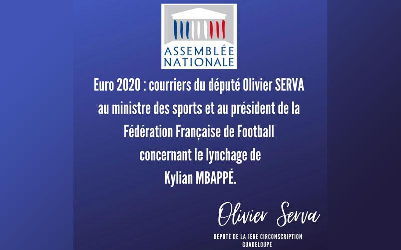 Euro 2020 :  courriers du député Olivier Serva au ministre des sports et au président de la Fédération Française de Football concernant le lynchage de Kylian Mbappé
